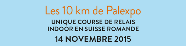 Les inscriptions aux 10km de Palexpo sont ouvertes ! Entraînez-vous !